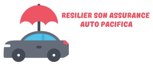 Comment résilier un contrat d'assurance Pacifica ?